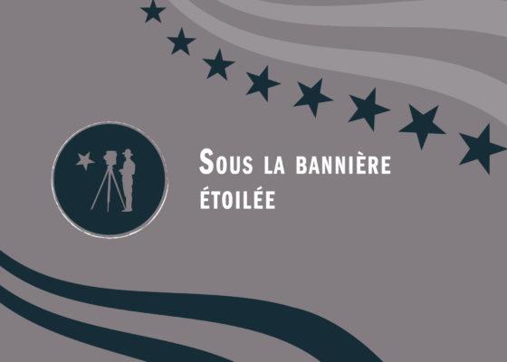 """Ouverture du chapitre """"Sous la bannière étoilée"""", exposition les Américains à Saint-Nazaire pendant la Première Guerre mondiale."""