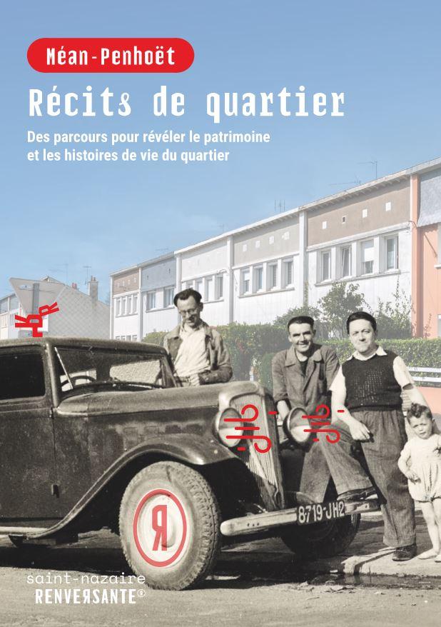 Couverture d'une brochure d'accompagnement du parcours autonome représentant trois hommes en noir et blanc appuyés sur une vielle voiture. Derrière une photographie actuelle montrant la façades de petits immeubles d'habitation à Méan-Penhoët.