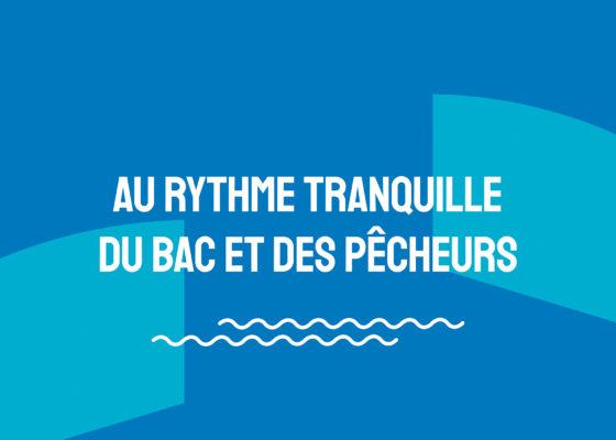 """Ouverture du chapitre """"Au rythme tranquille du bac et des pêcheurs"""", exposition Chronique de la vieille entrée."""